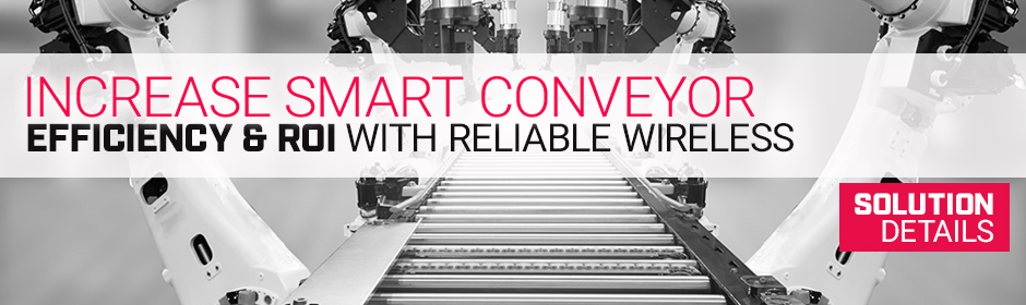 Increase Smart Conveyor Efficiency and ROI...